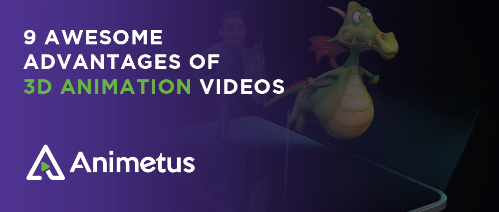 9 Awesome Advantages Of 3D Animation Videos